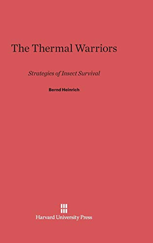 9780674183759: The Thermal Warriors: Strategies of Insect Survival