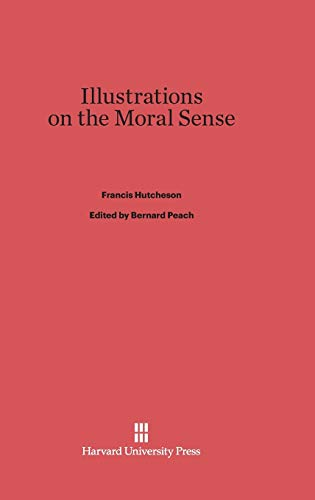 9780674184442: Illustrations on the Moral Sense
