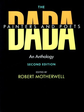 9780674185005: The Dada Painters and Poets: An Anthology, Second Edition (Paperbacks in Art History)