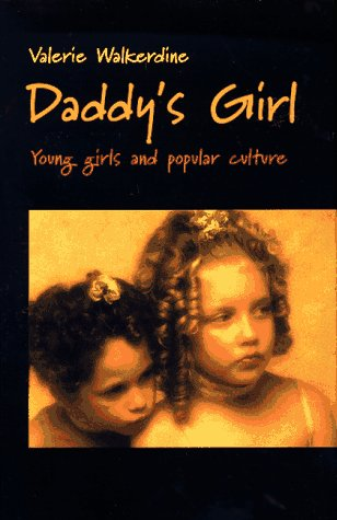 9780674186002: Daddy's Girl: Young Girls and Popular Culture