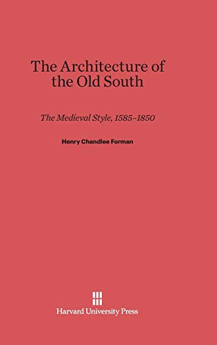 Architecture of the Old South: The Medieval Style, 1585-1850.
