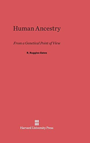 Human Ancestry: From a Genetical Point of: R Ruggles Gates