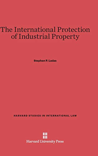 The International Protection of Industrial Property: Ladas, Stephen P.
