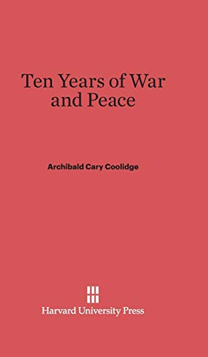 9780674187177: Ten Years of War and Peace