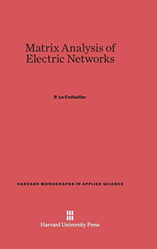 9780674187269: Matrix Analysis of Electric Networks (Harvard Monographs in Applied Science)