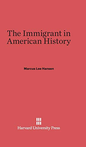 9780674187399: The Immigrant in American History
