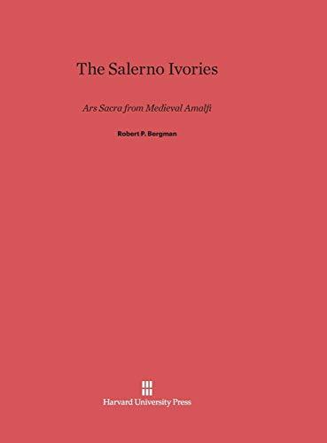 9780674188228: The Salerno Ivories: Ars Sacra from Medieval Amalfi