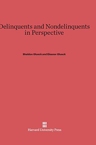 9780674188730: Delinquents and Nondelinquents in Perspective