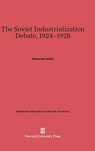 9780674189119: The Soviet Industrialization Debate, 1924-1928 (Russian Research Center Studies)