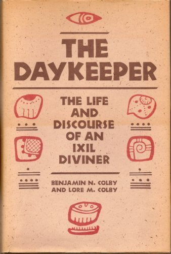 9780674194090: The Daykeeper: The Life and Discourse of an Ixil Diviner