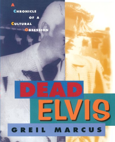 9780674194229: Dead Elvis: A Chronicle of a Cultural Obsession