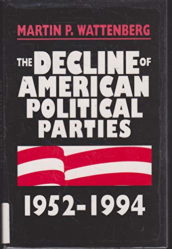 9780674194342: The Decline of American Political Parties 1952-1994