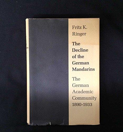 9780674194403: Decline of the German Mandarins: German Academic Community, 1890-1933