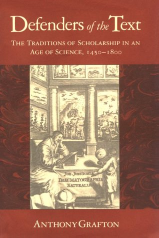 9780674195448: Defenders of the Text: Traditions of Scholarship in an Age of Science, 1450-1800