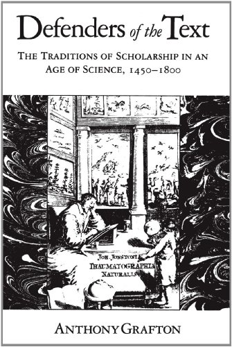 9780674195455: Defenders of the Text: The Traditions of Scholarship in an Age of Science, 1450-1800