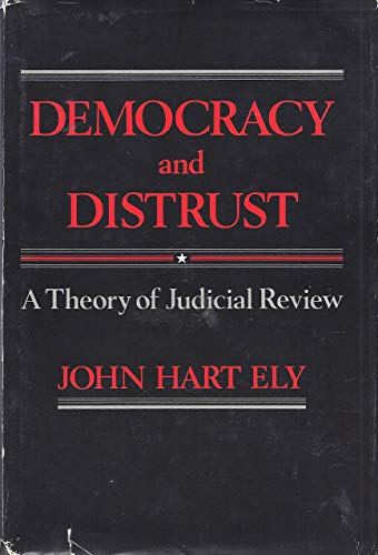 9780674196360: Democracy and Distrust: Theory of Judicial Review (Harvard Paperbacks)