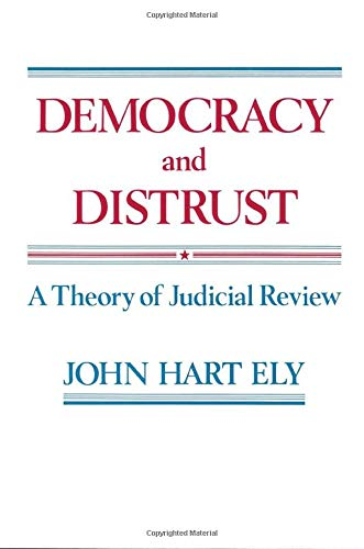 9780674196377: Democracy and Distrust: A Theory of Judicial Review (Harvard Paperbacks)