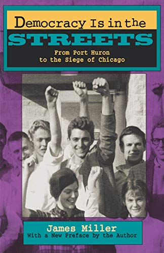 9780674197251: Democracy Is in the Streets: From Port Huron to the Siege of Chicago, With a New Preface by the Author