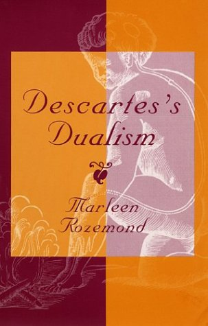 Descartes's Dualism: Rozemond, Marleen