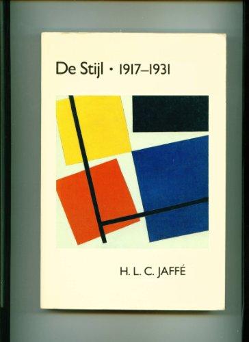 9780674199729: De Stijl 1917-1931: The Dutch Contribution to Modern Art (Belknap Press)