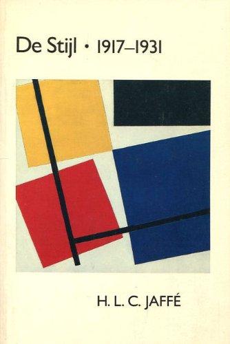 De Stijl 1917-1931: The Dutch Contribution to: Jaffe, Hans Ludwig
