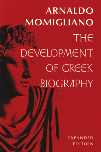 The Development of Greek Biography: Expanded Edition: Momigliano, Arnaldo