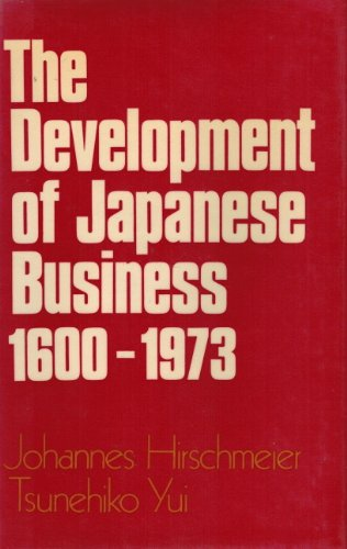 9780674200456: The Development of Japanese Business, 1600-1973