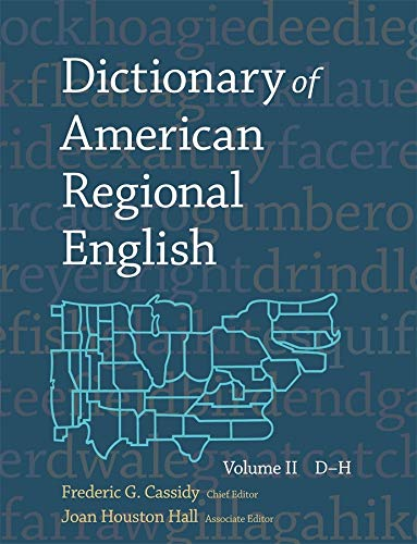 Dictionary of American Regional English: Volume 2: Cassidy, Frederic Gomes;