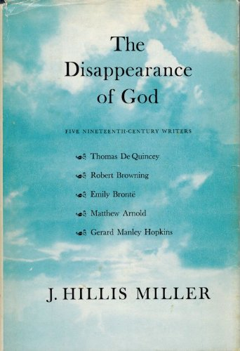 9780674211001: The Disappearance of God: Five Nineteenth-Century Writers, First Edition