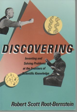9780674211766: Discovering: Inventing and Solving Problems at the Frontiers of Scientific Knowledge