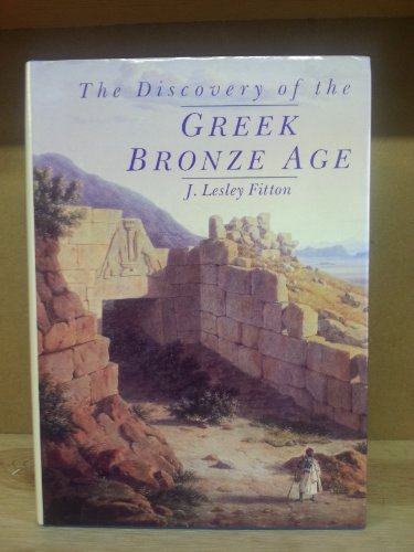 The Discovery of the Greek Bronze Age