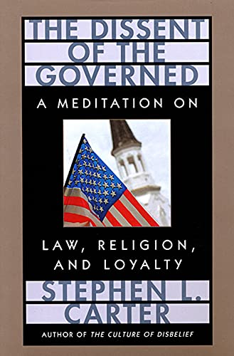 9780674212664: The Dissent of the Governed : A Meditation on Law, Religion, and Loyalty