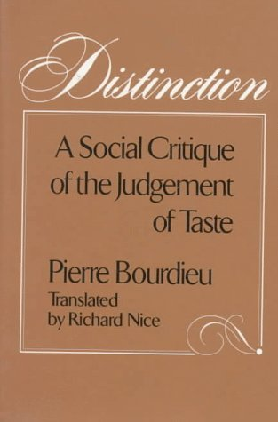 Distinction: A Social Critique of the Judgement of Taste (9780674212770) by Pierre Bourdieu