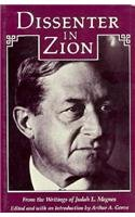 Dissenter in Zion: From the Writings of Judah L. Magnes: Magnes, Judah L.; and Goren, Arthur A. (...