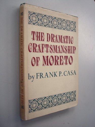 The Dramatic Craftsmanship of Moreto: Casa, Frank P.