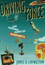 9780674216440: Driving Force: The Natural Magic of Magnets