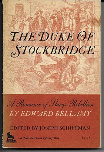 The Duke of Stockbridge: A Romance of: Edward Bellamy, Joseph