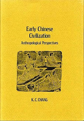 Early Chinese Civilization: Anthropological Perspectives (Harvard-Yenching Institute Monograph): ...
