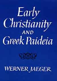 9780674220508: Early Christianity and Greek Paidea