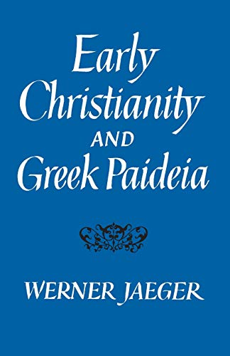 9780674220522: Early Christianity and Greek Paidea