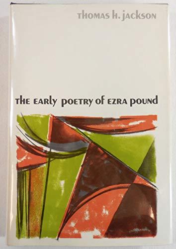 The Early Poetry of Ezra Pound: Jackson, Thomas H.