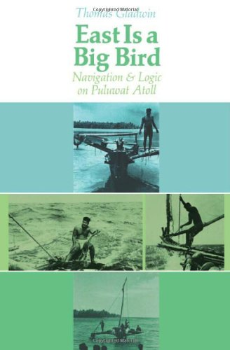 9780674224254: East is a Big Bird: Navigation and Logic on Puluwat Atoll