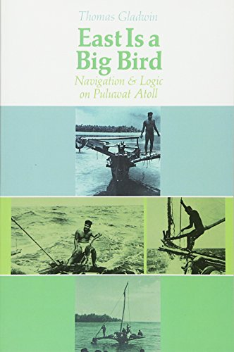 9780674224261: East Is a Big Bird: Navigation and Logic on Puluwat Atoll