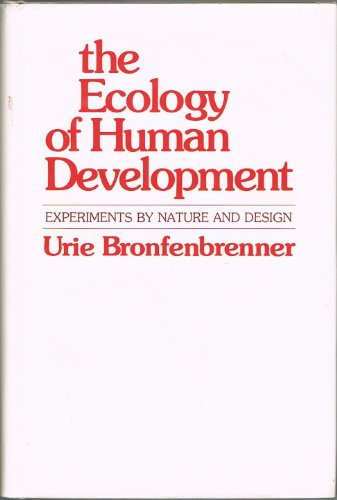 9780674224568: The Ecology of Human Development: Experiments by Nature and Design