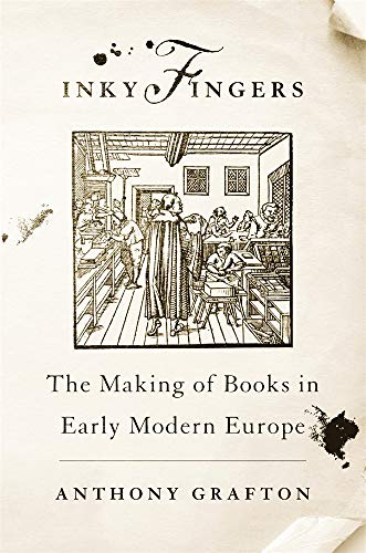 9780674237179: Inky Fingers: The Making of Books in Early Modern Europe