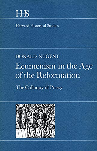 9780674237254: Ecumenism in the Age of Reformation: The Colloquy of Poissy