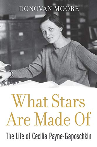 9780674237377: What Stars Are Made Of: The Life of Cecilia Payne-Gaposchkin