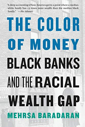 9780674237476: The Color of Money: Black Banks and the Racial Wealth Gap