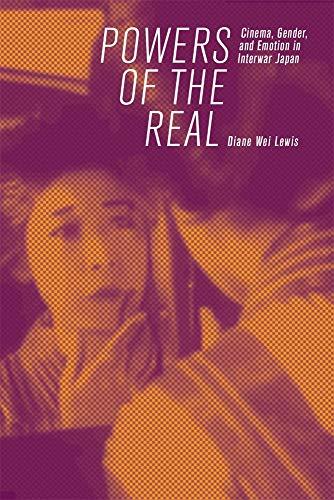 9780674241169: Powers of the Real: Cinema, Gender, and Emotion in Interwar Japan (Harvard East Asian Monographs)