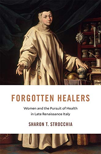9780674241749: Forgotten Healers: Women and the Pursuit of Health in Late Renaissance Italy